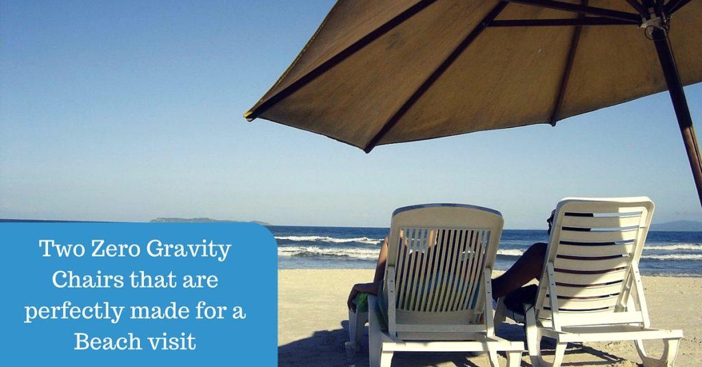 Top two zero gravity beach chair